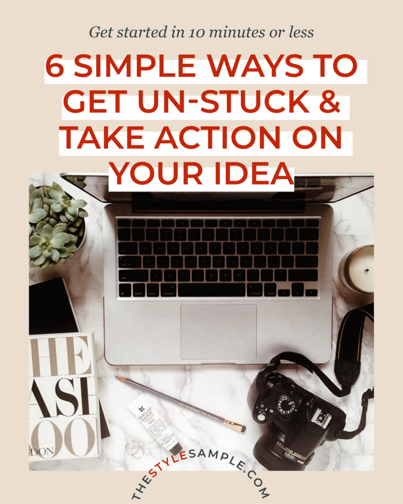 6 Simple Ways to Get Unstuck and Take Action on Your Idea